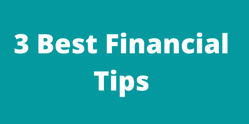 3 Best Financial Tips
