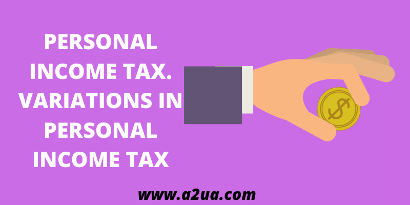 PERSONAL INCOME TAX. VARIATIONS IN PERSONAL INCOME TAX